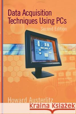 Data Acquisition Techniques Using PCs Howard Austerlitz 9780120683772