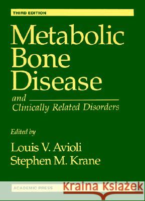 Metabolic Bone Disease and Clinically Related Disorders Louis V. Avioli Stephen M. Krane 9780120687008