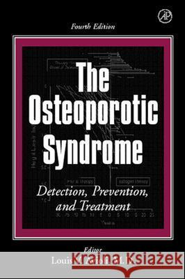 The Osteoporotic Syndrome: Detection, Prevention, and Treatment Louis V. Avioli 9780120687053