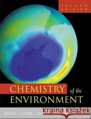 Chemistry of the Environment R. A. Bailey Ronald A. Bailey Herbert M. Clark 9780120734610
