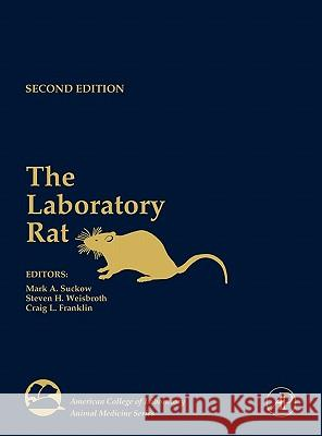 The Laboratory Rat Steven H. Weisbroth Craig L. Franklin Mark A. Suckow 9780120749034