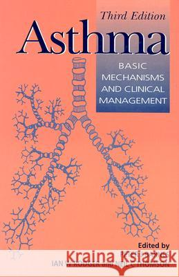Asthma: Basic Mechanisms and Clinical Management Peter J. Barnes Ian W. Rodger Neil C. Thomson 9780120790272