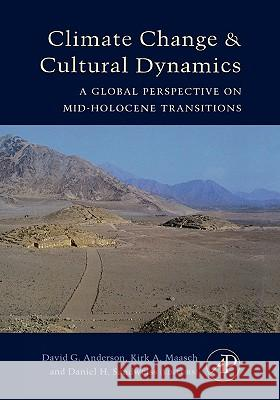 Climate Change and Cultural Dynamics: A Global Perspective on Mid-Holocene Transitions Daniel H. Sandweiss Kirk Maasch David G. Anderson 9780120883905
