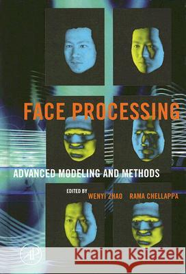 Face Processing: Advanced Modeling and Methods Wenyi Zhao Rama Chellappa 9780120884520