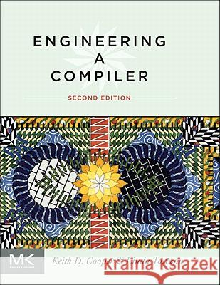 Engineering a Compiler Cooper, Keith, Torczon, Linda 9780120884780