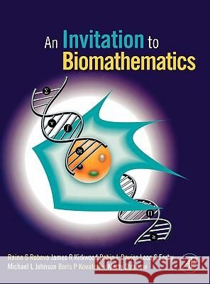 An Invitation to Biomathematics Robin Lee Davies James R. Kirkwood Leon Farhy 9780120887712