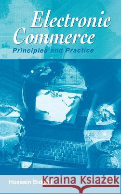 Electronic Commerce: Principles & Practice Hossein Bidgoli 9780120959778