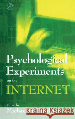 Psychological Experiments on the Internet Michael H. Birnbaum 9780120999804