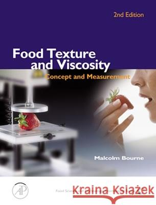 Food Texture and Viscosity: Concept and Measurement Malcolm Bourne 9780121190620