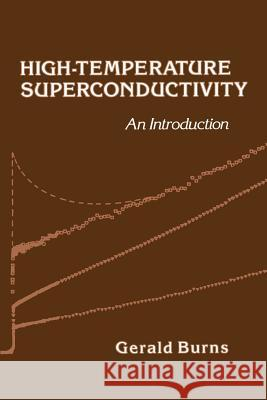 High-Temperature Superconductivity: An Introduction Gerald Burns 9780121460907