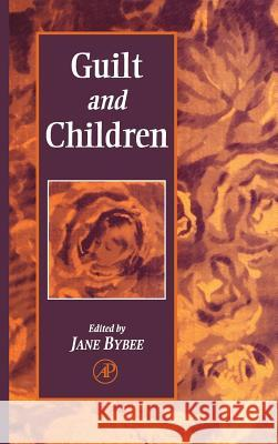 Guilt and Children Jane Bybee 9780121486105