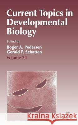 Current Topics in Developmental Biology Roger A. Pedersen Gerald Schatten 9780121531348