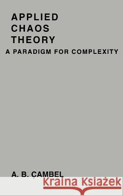 Applied Chaos Theory: A Paradigm for Complexity Ali Bulent Cambel 9780121559403