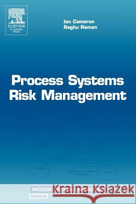 Process Systems Risk Management Ian T. Cameron Raghu Raman 9780121569327