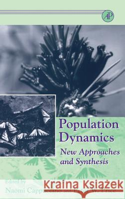 Population Dynamics: New Approaches and Synthesis Naomi Cappuccino Peter W. Price Cappuccino 9780121592707