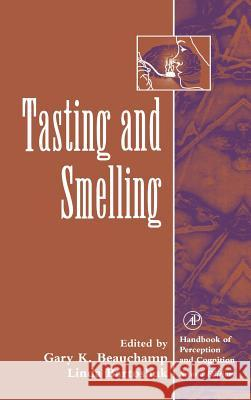 Tasting and Smelling Linda Bartoshuk Carterette                               Gary K. Beauchamp 9780121619589