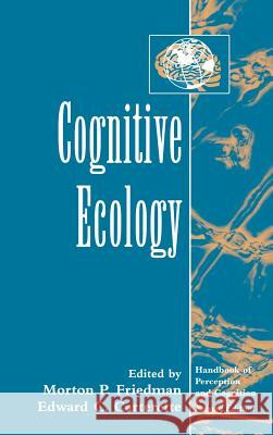 Cognitive Ecology Morton P. Friedman Edward Carterette Friedman 9780121619664