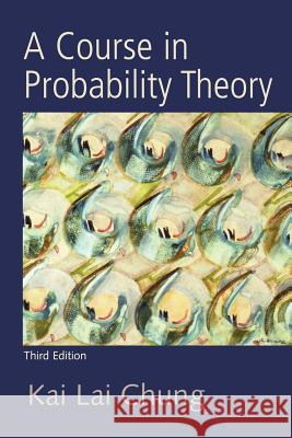 A Course in Probability Theory Kai Lai Chung 9780121741518