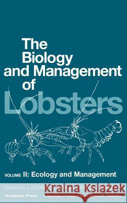 The Biology and Management of Lobsters : Ecology and Management J. Stanley Cobb Bruce A. Phillips 9780121774028