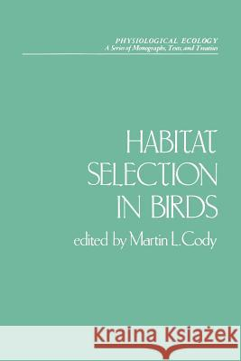 Habitat Selection in Birds Martin L. Cody 9780121780814
