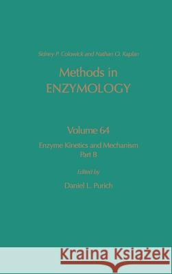 Enzyme Kinetics and Mechanism, Part B: Isotopic Probes and Complex Enzyme Systems Purich                                   Sidney P. Colowick Nathan O. Kaplan 9780121819644