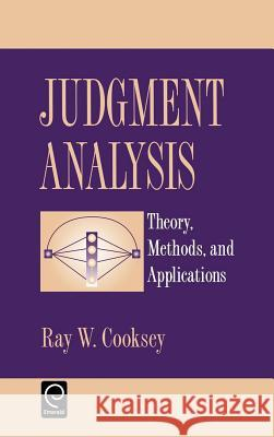 Judgement Analysis: Theory, Methods and Applications Ray W. Cooksey 9780121875756