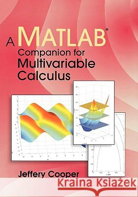 A MATLAB Companion for Multivariable Calculus Jeffery Cooper 9780121876258