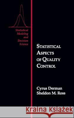 Statistical Aspects of Quality Control Cyrus Derman Derman Cyrus Sheldon M. Ross 9780122100109