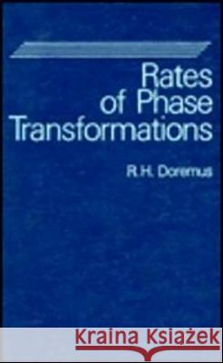 Rates of Phase Transformations R. H. Doremus 9780122205309