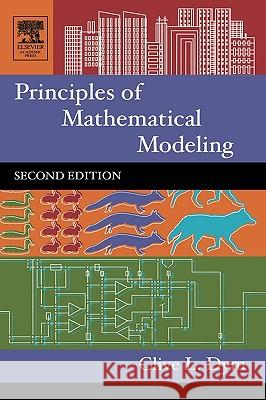 Principles of Mathematical Modeling Clive L. Dym 9780122265518