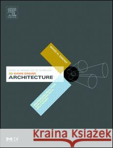 3D Game Engine Architecture: Engineering Real-Time Applications with Wild Magic [With CD-ROM] David H. Eberly 9780122290640