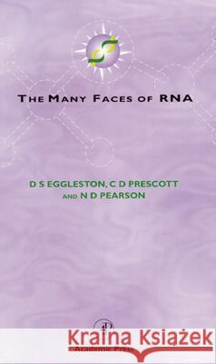 The Many Faces of RNA D. S. Eggleston Drake Eggleston Neil Pearson 9780122332104