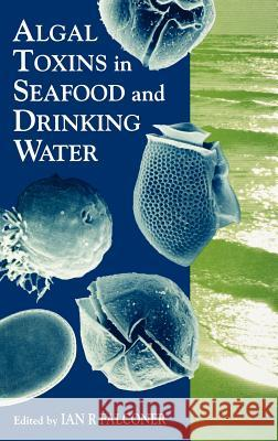 Algal Toxins in Seafood and Drinking Water Ian Falconer 9780122479908