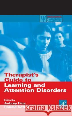 Therapist's Guide to Learning and Attention Disorders Aunrey Fine Aubrey H. Fine Ronald Kotkin 9780122564307