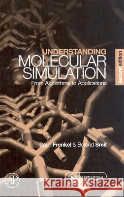 Understanding Molecular Simulation : From Algorithms to Applications Dan Frenkel Daan Frenkel B. Smit 9780122673511