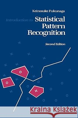Introduction to Statistical Pattern Recognition Keinosuke Fukunaga Fukunaga 9780122698514