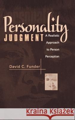 Personality Judgment: A Realistic Approach to Person Perception David C. Funder 9780122699306