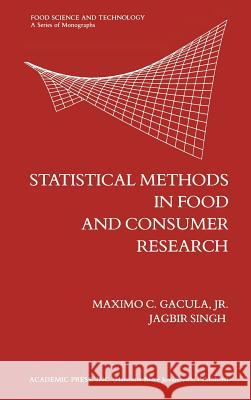 Statistical Methods in Food and Consumer Research Maximo C. Gacula Jagbir Singh Bernard S. Schweigert 9780122720505
