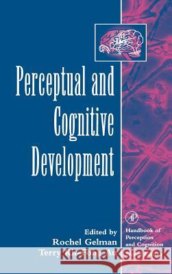 Perceptual and Cognitive Development Rochel Gelman Terry Kit-Fong Au 9780122796609