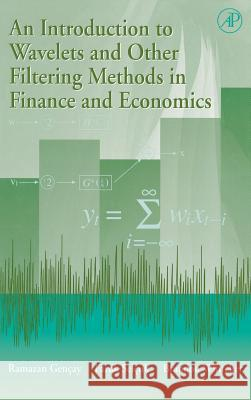 An Introduction to Wavelets and Other Filtering Methods in Finance and Economics Ramazan Gencay Ramazan Gengay Faruk Selguk 9780122796708