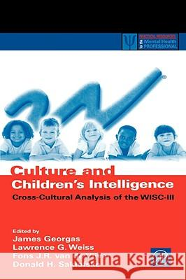 Culture and Children's Intelligence: Cross-Cultural Analysis of the Wisc-III Larry Weiss Lawrence Weiss Donald Saklofske 9780122800559