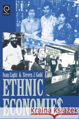 Ethnic Economies Ivan H. Light Steven J. Gold Steven J. Gold 9780122871559 Academic Press