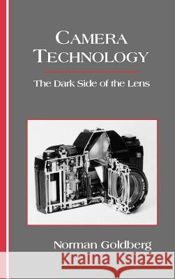 Camera Technology: The Dark Side of the Lens Norman Goldberg 9780122875700