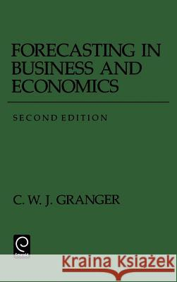 Forecasting in Business and Economics Clive W. J. Granger Paul Newhold Paul Newbold 9780122951848