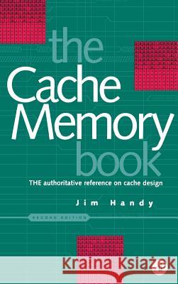 The Cache Memory Book Jim Handy 9780123229809