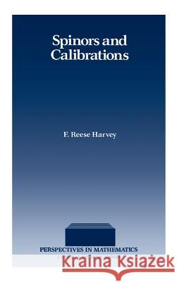 Spinors and Calibrations F. Reese Harvey 9780123296504