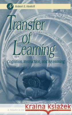 Transfer of Learning: Cognition and Instruction Robert E. Haskell 9780123305954