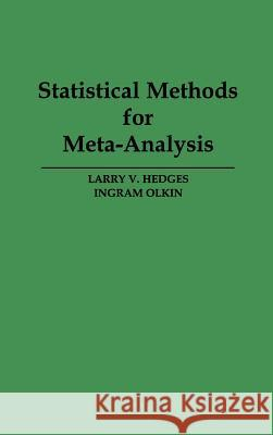 Statistical Methods for Meta-Analysis Larry V. Hedges Ingram Olkin 9780123363800