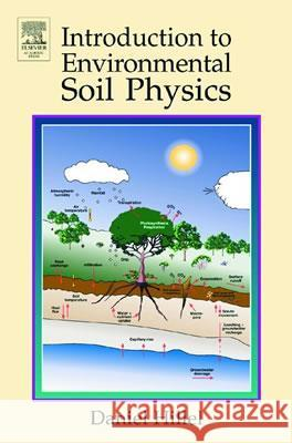 Introduction to Environmental Soil Physics Daniel Hillel 9780123486554