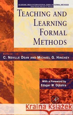Teaching and Learning Formal Methods Michael Hinchey C. Neville Dean C. Neville Dean 9780123490407